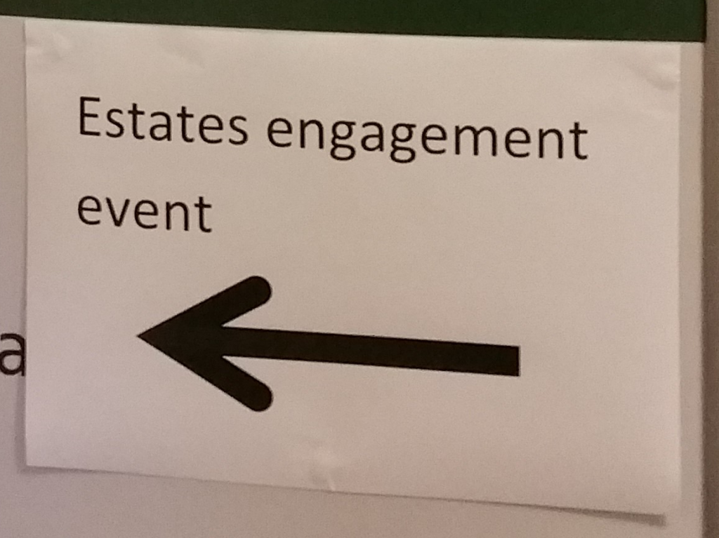 Estates Engagement Event Sign