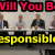 Will You Be Responsible?